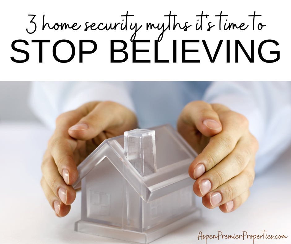 3 Home Security Myths It's Time to Stop Believing